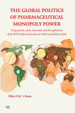 't Hoen - The Global Politics of Pharmaceutical Monopoly Power_2