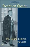 Ruud-Stokvis-Recht-en-Slecht.-mr.-Benno-Stokvis-1901-1977